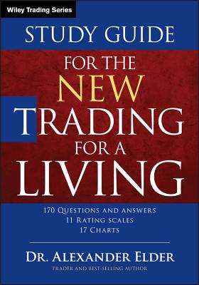 Study Guide for the New Trading for a Living - Elder, Alexander, Dr.