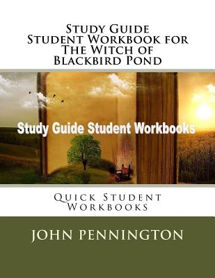 Study Guide Student Workbook for the Witch of Blackbird Pond: Quick Student Workbooks - Pennington, John
