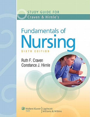 Study Guide to Accompany Craven and Hirnle's Fundamentals of Nursing: Human Health and Function, Sixth Edition - Craven, Ruth F, Edd, RN, Faan, and Hirnle, Constance J, MN, RN