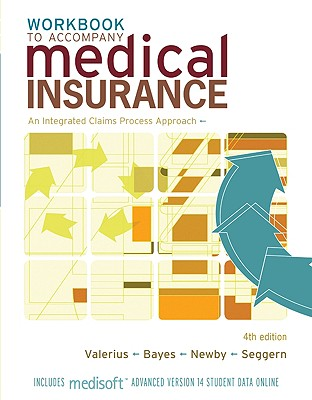 Study Guide/Workbook to Accompany Medical Insurance: An Integrated Claims Approach 4/E - Valerius Joanne, and Bayes Nenna, and Newby Cynthia