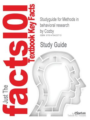 Studyguide for Methods in Behavioral Research by Cozby, ISBN 9780078035159 - Cram101 Textbook Reviews