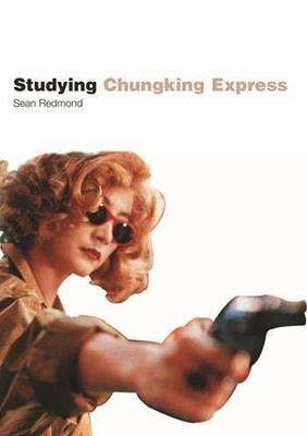 Studying Chungking Express - Redmond, Sean, Professor