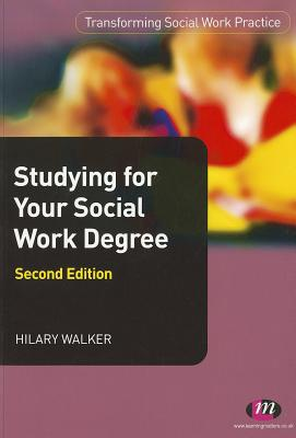 Studying for your Social Work Degree - Walker, Hilary