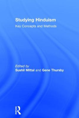 Studying Hinduism: Key Concepts and Methods - Mittal, Sushil (Editor)