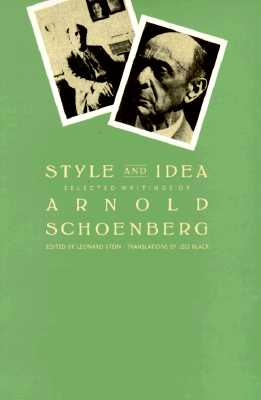 Style and Idea: Selected Writings - Schoenberg, Arnold