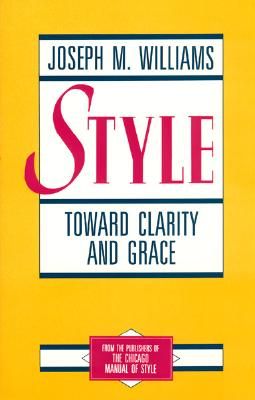 Style: Toward Clarity and Grace - Williams, Joseph M