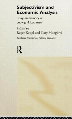 Subjectivism and Economic Analysis - Lachmann, Ludwig M