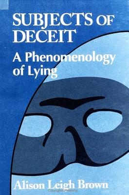 Subjects of Deceit - Brown, Alison Leigh