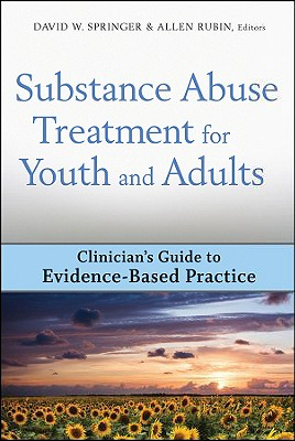 Substance Abuse Treatment for Youth and Adults - Springer, David W (Editor), and Rubin, Allen (Editor)