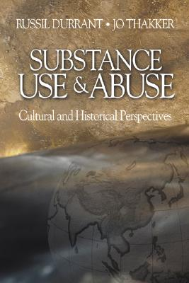 Substance Use and Abuse: Cultural and Historical Perspectives - Durrant, Russil