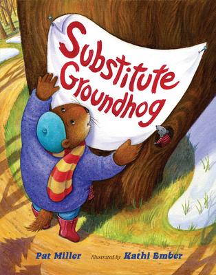 Substitute Groundhog - Miller, Pat