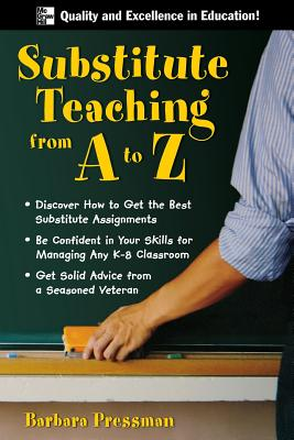 Substitute Teaching from A to Z - Pressman, Barbara