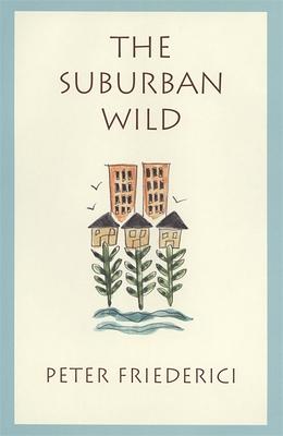 Suburban Wild - Friederici, Peter