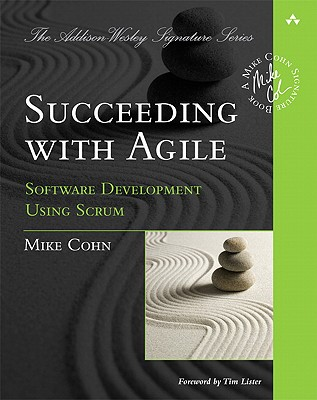 Succeeding with Agile: Software Development Using Scrum - Cohn, Mike