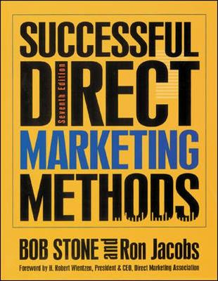Successful Direct Marketing Methods, Seventh Edition - Stone, Bob, and Jacobs, Ron, and Jacobs, Ron