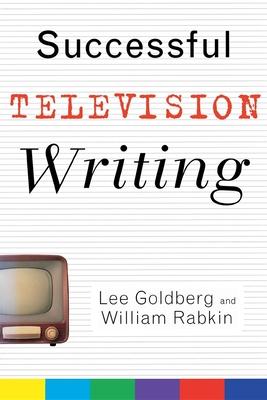 Successful Television Writing - Goldberg, Lee, and Rabkin, William