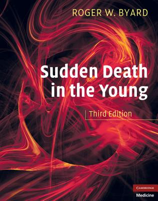 Sudden Death in the Young - Byard, Roger W