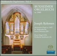 Suddeutsche Orgelmeister, Vol. 4: Buxheimer Orgelbuch - Joseph Kelemen (organ)