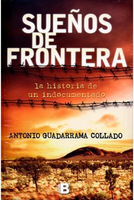 Suenos de Frontera - Collado, Antonio Guadarrama