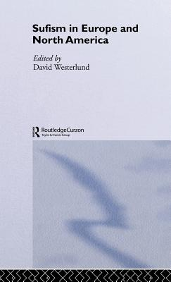 Sufism in Europe and North America - Westerlund, David (Editor)
