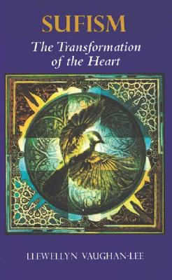 Sufism: The Transformation of the Heart - Vaughan-Lee, Llewellyn, PhD