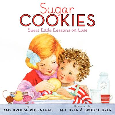 Sugar Cookies: Sweet Little Lessons on Love - Rosenthal, Amy Krouse