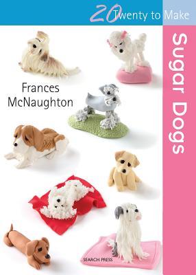 Sugar Dogs - McNaughton, Frances