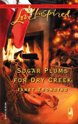 Sugar Plums for Dry Creek - Tronstad, Janet