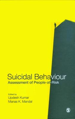 Suicidal Behaviour: Assessment of People-At-Risk - Kumar, Updesh (Editor), and Mandal, Manas K (Editor)