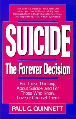 Suicide: The Forever Decision - Quinnett, Paul G