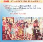 Sullivan: Pineapple Poll; Verdi: The Lady and the Fool (Arrangements by Sir Charles Mackerras)