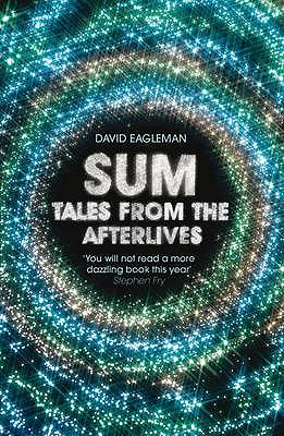 Sum: Tales from the Afterlives - Eagleman, David