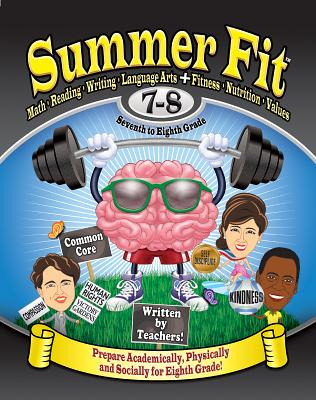 Summer Fit, Grade 7-8: Preparing Children Mentally, Physically and Socially for the Eighth Grade! - Brand, Veronica