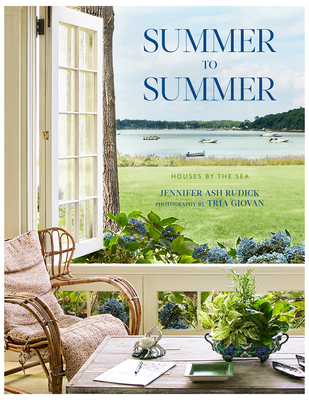 Summer to Summer: Houses by the Sea - Rudick, Jennifer Ash, and Giovan, Tria (Photographer)