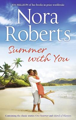 Summer With You: One Summer / Island of Flowers - Roberts, Nora