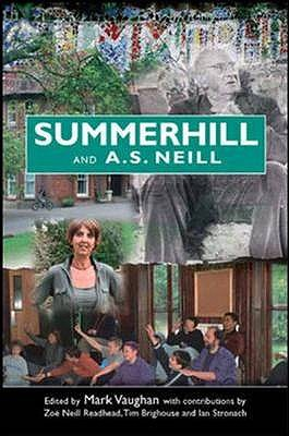 Summerhill and A S Neill - Vaughan, Mark