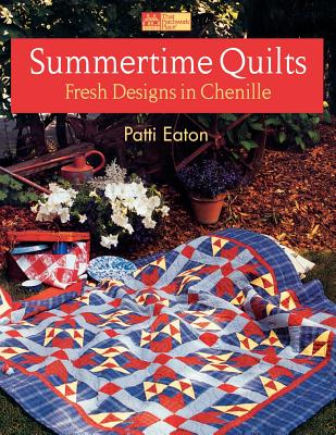 Summertime Quilts: Fresh Designs in Chenille - Eaton, Patti