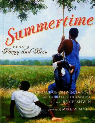 Summertime - Gershwin, George, and Heyward, Du Bose, and Heyward, Dorothy