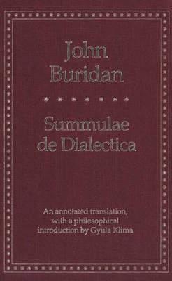 Summulae de Dialectica - Buridan, John, and Buridan, Jean, and Klima, Gyula (Translated by)