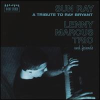 Sun Ray: A Tribute to Ray Bryant - Lenny Marcus