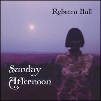Sunday Afternoon - Rebecca Hall