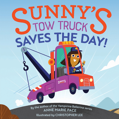 Sunny's Tow Truck Saves the Day! - Pace, Anne Marie
