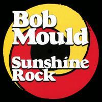 Sunshine Rock - Bob Mould