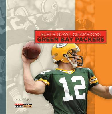 Super Bowl Champions: Green Bay Packers - Frisch, Aaron