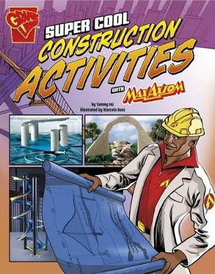 Super Cool Construction Activities with Max Axiom - Enz, Tammy