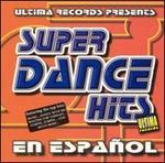 Super Dance Hits en Espanol