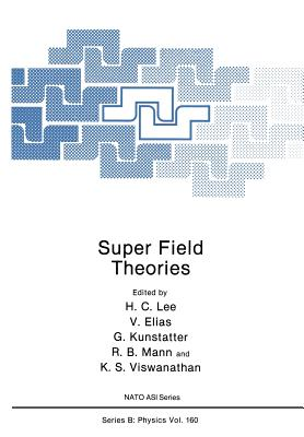 Super Field Theories - Lee, H C, and Elias, V, and Kunstatter, G