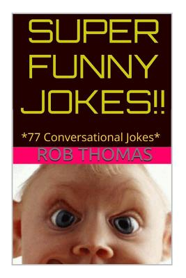 Super Funny Jokes: *77 Conversational Jokes - Thomas, Rob