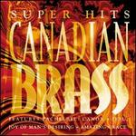 Super Hits: Canadian Brass