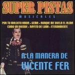 Super Pistas Musicales a la Manera de Vicente Fer